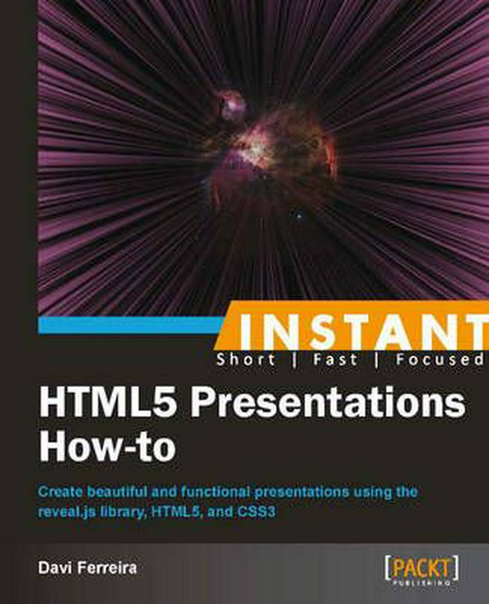 Instant Html5 Presentations How-to by Davi Ferreira (English) Paperback Book Fre |