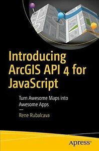 Introducing Arcgis Api 4 for Javascript : Turn Awesome Maps into Awesome Apps… |