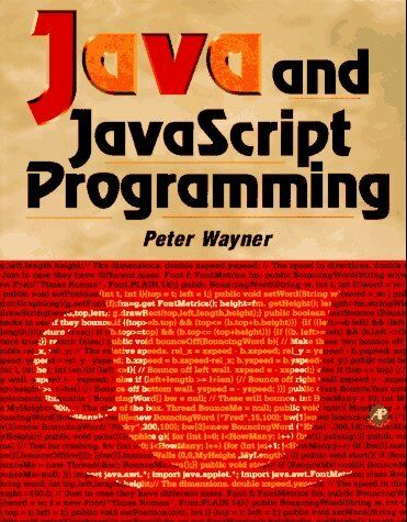JAVA AND JAVASCRIPT PROGRAMMING By Peter Wayner |