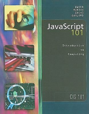 JAVASCRIPT 101 By Sandra L. Dwyer *Excellent Condition* |