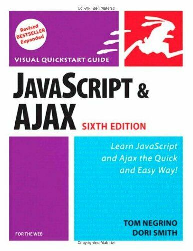 JAVASCRIPT AND AJAX FOR WEB, SIXTH EDITION By Dori Smith **Mint Condition** |