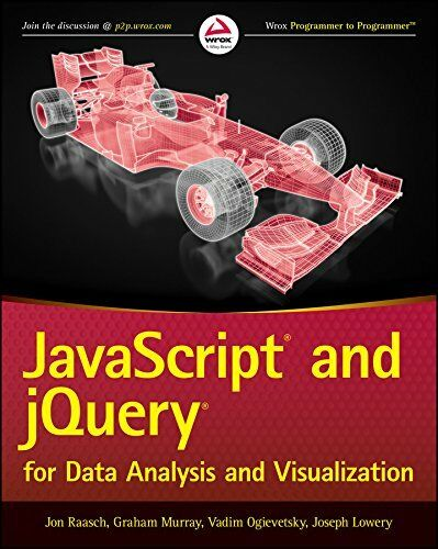 JAVASCRIPT AND JQUERY FOR DATA ANALYSIS AND VISUALIZATION By Graham Murray *VG+* |