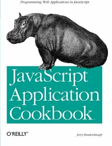 JAVASCRIPT APPLICATION COOKBOOK: PROGRAMMING JAVASCRIPT By Jerry Mint |