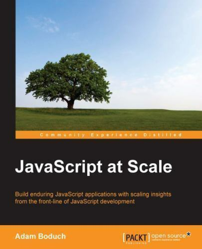 JAVASCRIPT AT SCALE By Adam Boduch **BRAND NEW**  