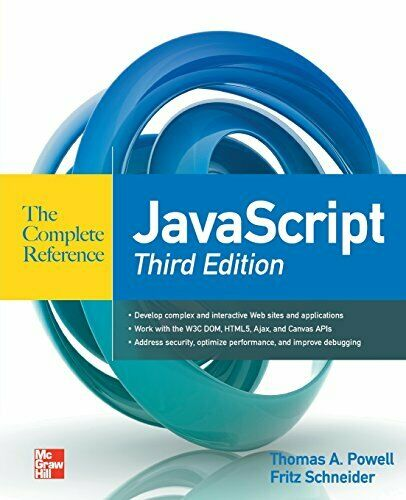 JAVASCRIPT COMPLETE REFERENCE 3RD EDITION By Fritz Schneider **BRAND NEW**