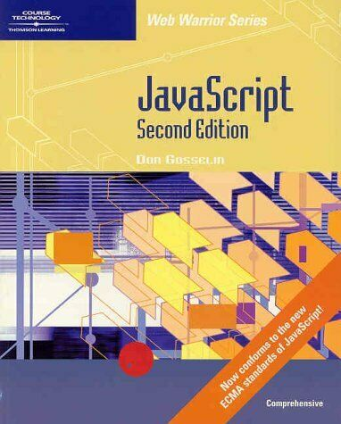 JAVASCRIPT – COMPREHENSIVE, SECOND EDITION (WEB WARRIOR SERIES) By Don Mint |