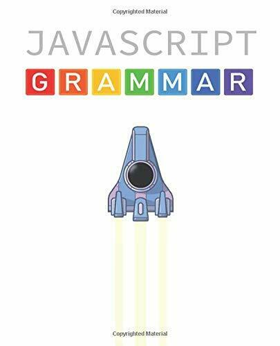 JAVASCRIPT GRAMMAR: IN COLOR By Greg Sidelnikov **BRAND NEW** |
