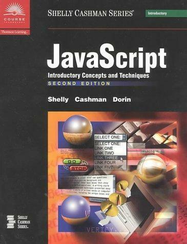 JAVASCRIPT INTRODUCTORY CONCEPTS & TECHNIQUES, SECOND EDITION By Thomas J. VG |