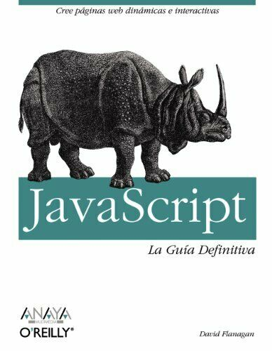 JAVASCRIPT: LA GUIA DEFINITIVA/ DEFINITIVE GUIDE (SPANISH By David Flanagan NEW |