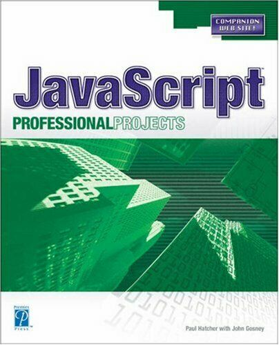JAVASCRIPT PROFESSIONAL PROJECTS By Paul Hatcher **Mint Condition** |
