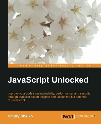 JAVASCRIPT UNLOCKED By Dmitry Sheiko **BRAND NEW** |