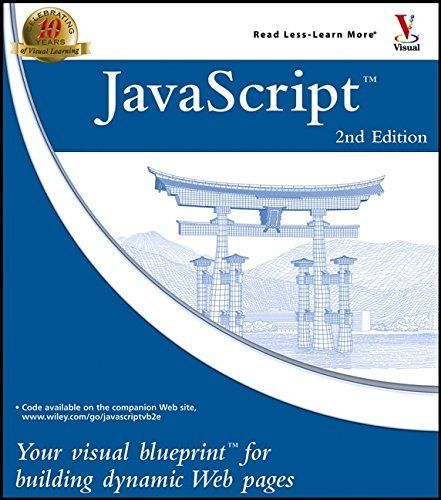 JAVASCRIPT: YOUR VISUAL BLUEPRINTFOR BUILDING DYNAMIC WEB PAGES By Eric NEW