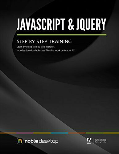 JAVASCRIPT & JQUERY STEP BY STEP TRAINING By Noble Desktop **Mint Condition** |