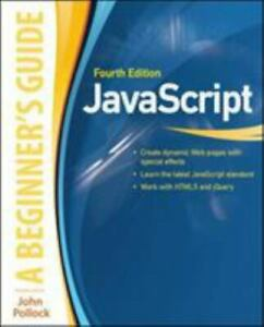 JavaScript: A Beginner's Guide, Fourth Edition by Pollock, John (Paperback) |