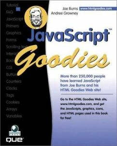 JavaScript Goodies by Joe Burns & Andree Growney (1999, Paperback) A QUE Book |