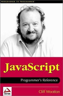 JavaScript Programmer's Reference by Cliff Wootton |