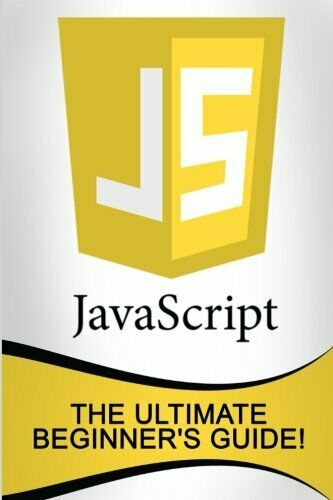JavaScript: The Ultimate Beginner's Guide! by Johansen, Andrew Book The Fast |