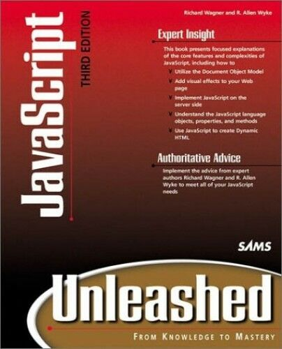 JavaScript Unleashed by Wagner, Richard Mixed media product Book The Fast Free |