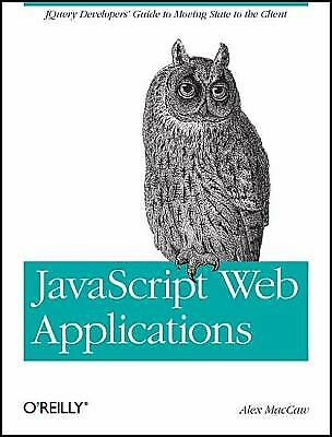 JavaScript Web Applications by Alex MacCaw |