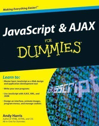 JavaScript and AJAX For Dummies by Andy Harris |