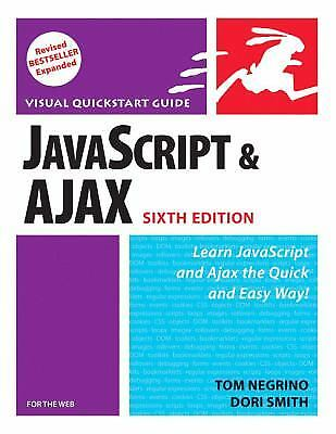 JavaScript and AJAX for the Web by Dori Smith; Tom Negrino  
