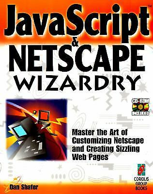 JavaScript and Netscape Wizardry by Dan Shafer |
