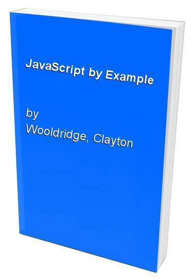 JavaScript by Example by Wooldridge, Clayton Mixed media product Book The Fast |