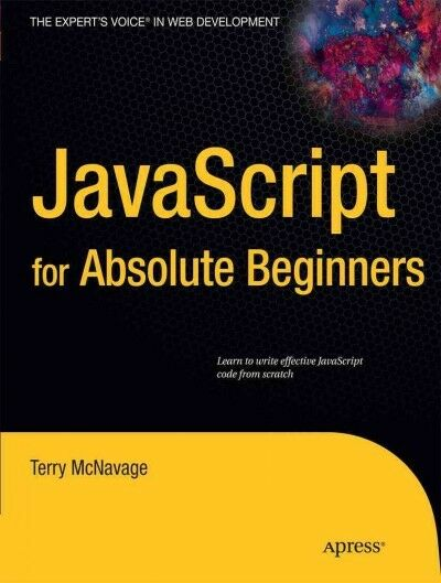 JavaScript for Absolute Beginners, Paperback by Mcnavage, Terry, ISBN 1430272… |
