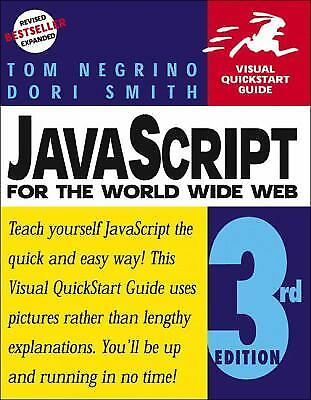 JavaScript for the World Wide Web by Dori Smith; Tom Negrino |