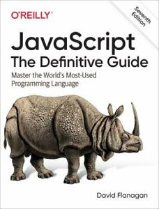 JavaScript: the Definitive Guide : Master the World's Most-Used Programming Lang |