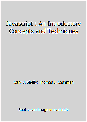Javascript : An Introductory Concepts and Techniques |