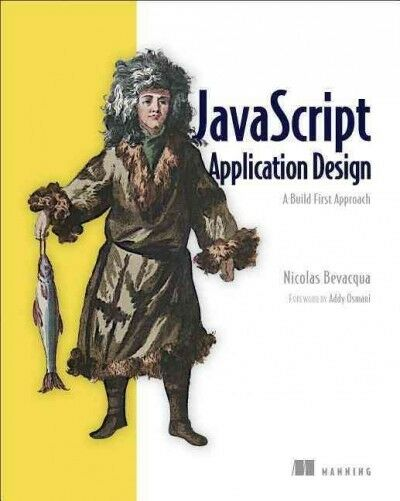 Javascript Application Design : A Build First Approach, Paperback by Bevacqua… |