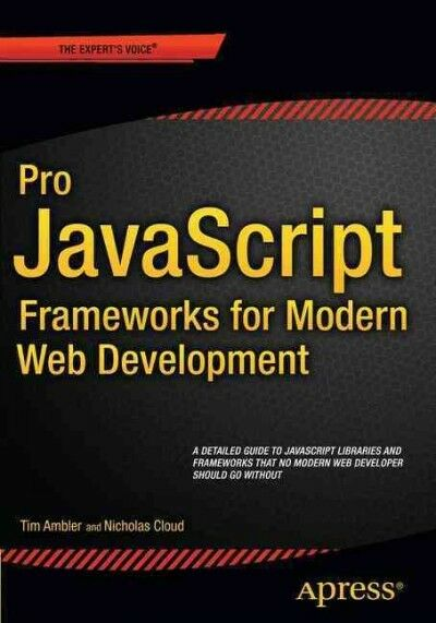 Javascript Frameworks for Modern Web Dev, Paperback by Ambler, Tim; Cloud, Ni… |