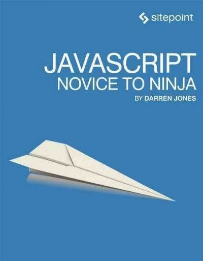 Javascript : Novice to Ninja, Paperback by Jones, Darren, ISBN 0992461227, IS… |