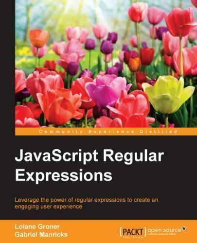 Javascript Regular Expressions, Paperback by Manricks, Gabriel, ISBN 17832822… |