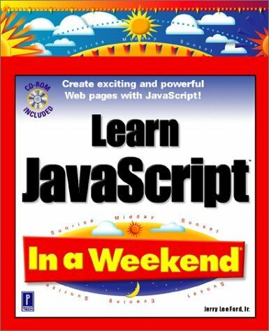 LEARN JAVASCRIPT IN A WEEKEND W/CD By Jerry Lee Ford Jr. **Mint Condition** |
