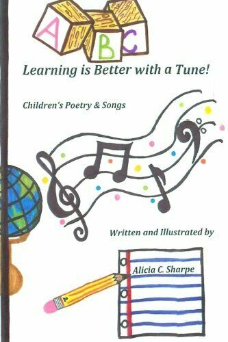 LEARNING IS BETTER WITH A TUNE! By Alicia C Sharpe **BRAND NEW**  