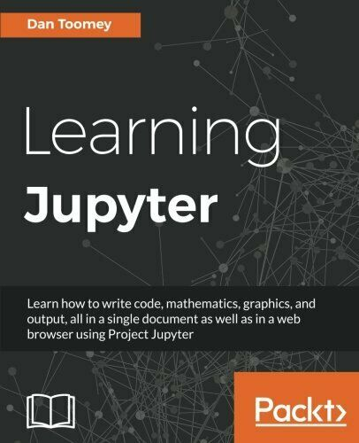 LEARNING JUPYTER By Dan Toomey *Excellent Condition* |