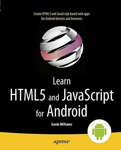 Learn HTML5 And JavaScript For Android (Learn Apress), Williams 9781430243472-, |