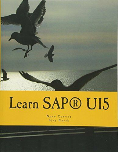 Learn SAPUI5: The new enterprise Javascript framework with examples by Correi… |