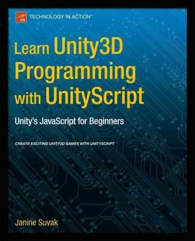 Learn Unity3d Programming With Unityscript : Unity's Javascript for Beginners… |