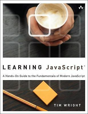 Learning JavaScript : A Hands-On Guide to the Fundamentals of Modern JavaScript |