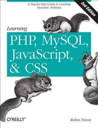 Learning PHP, MySQL, JavaScript, and CSS: A Step-by- |
