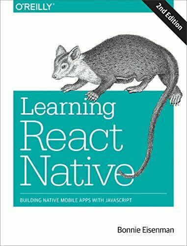 Learning React Native: Building Native Mobile Apps with JavaScript by Eisenma… |