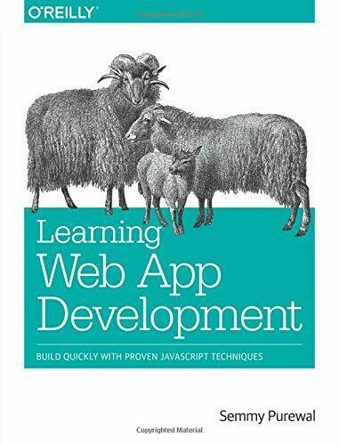 Learning Web App Development: Build Quickly with Proven JavaScript Techniques… |