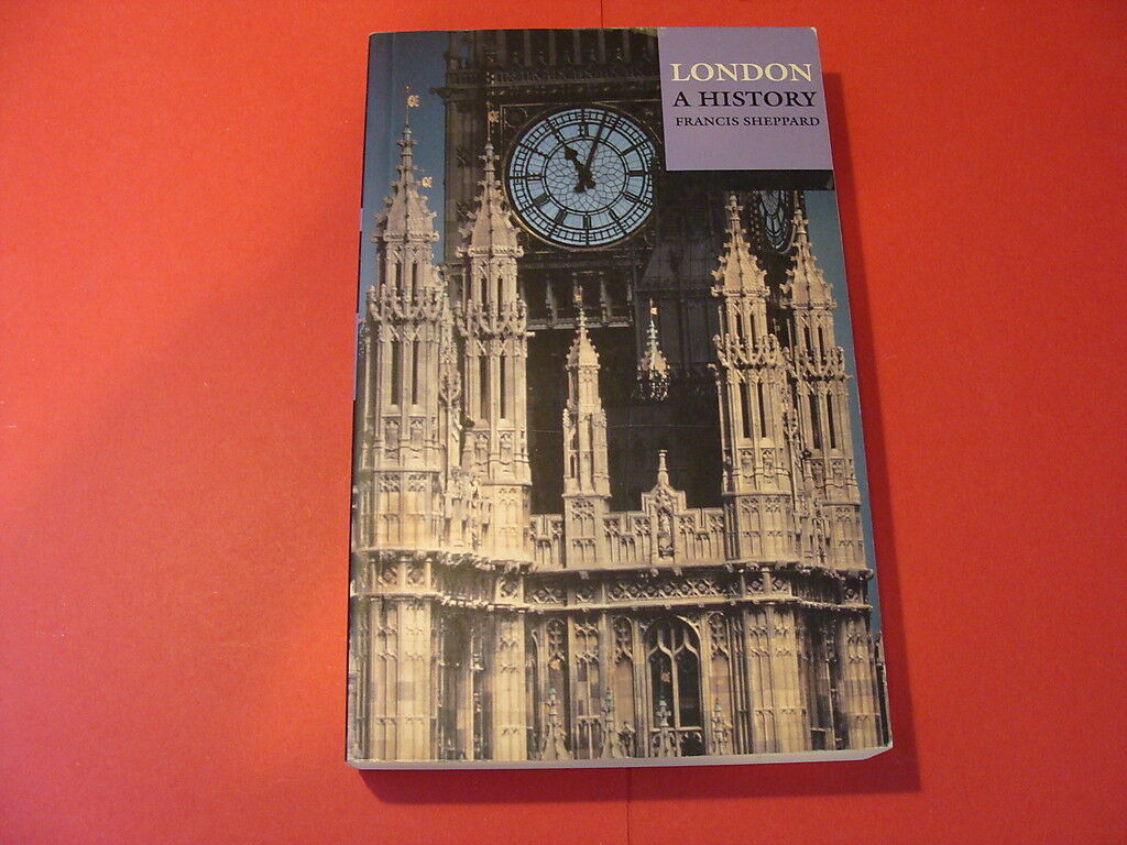 London : A History by Francis Sheppard (2000, UK-Paperback) |