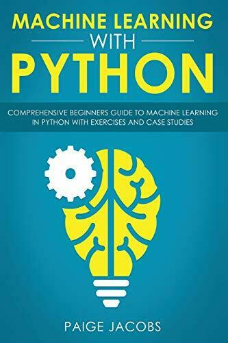 MACHINE LEARNING WITH PYTHON: COMPREHENSIVE BEGINNERS By Paige Jacobs BRAND NEW |