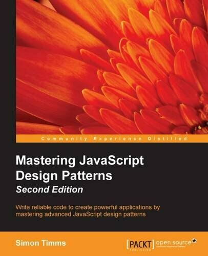 MASTERING JAVASCRIPT DESIGN PATTERNS - SECOND EDITION By Simon Timms *Excellent*
