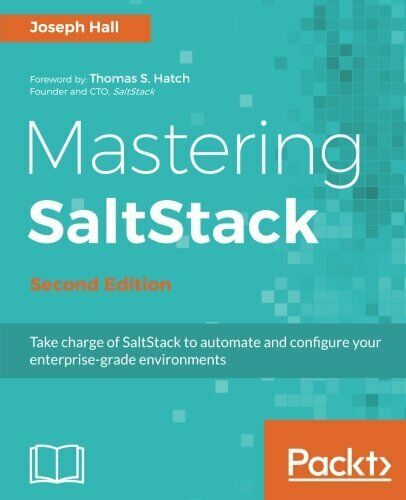 MASTERING SALTSTACK – SECOND EDITION By Joseph Hall |