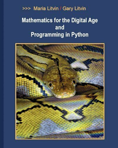 MATHEMATICS FOR DIGITAL AGE AND PROGRAMMING IN PYTHON By Maria Litvin And VG |